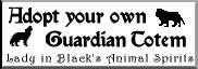 Adopt your own Guardian Totem ~ Lady in Black's Animal Spirits