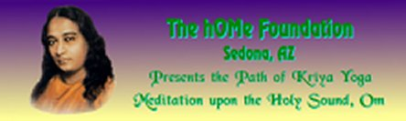 Please Visit The hOMe Foundation - the Path of Kriya Yoga!